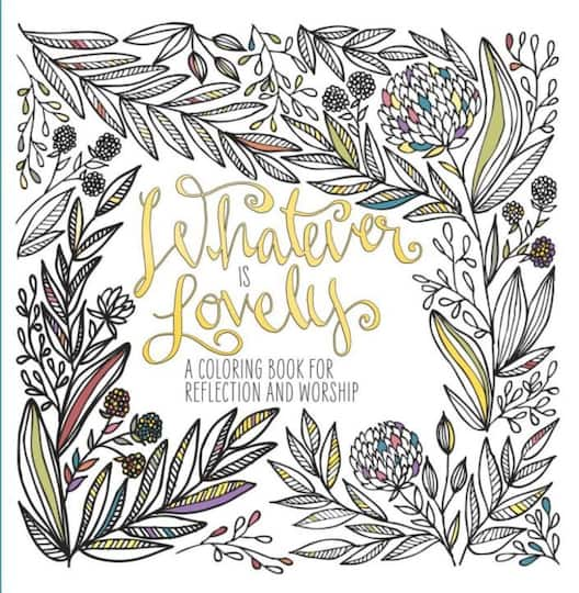 Find the Whatever Is Lovely: A Coloring Book for Reflection ...