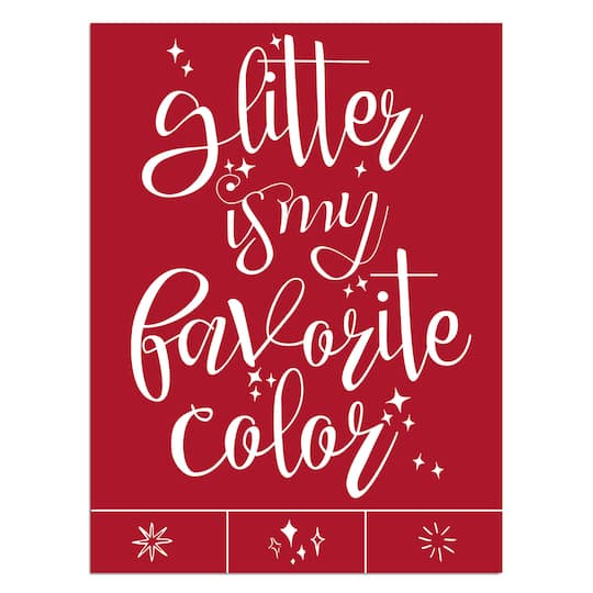 buy popular 537bb bf987 Glitter Is My Favorite Color Adhesive Screen Stencil By Craft Smart™